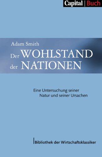 Der Wohlstand der Nationen: Adam Smith