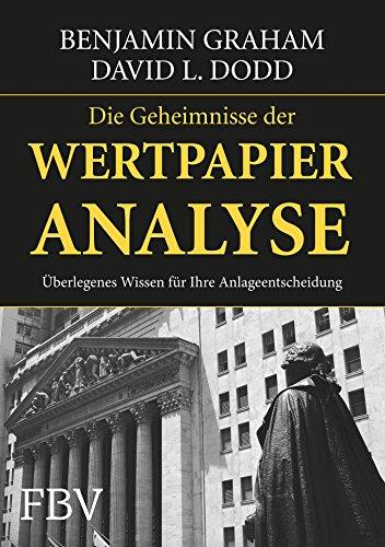 Die Geheimnisse der Wertpapieranalyse. Überlegenes Wissen für: Benjamin Graham David