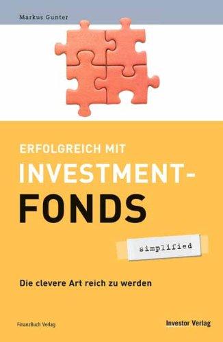 9783898791908: Erfolgreich mit Investmentfonds: Die clevere Art reich zu werden