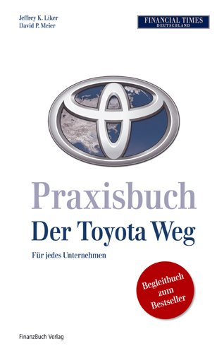 9783898792585: Der Toyota Weg - Praxisbuch: Für jedes Unternehmen