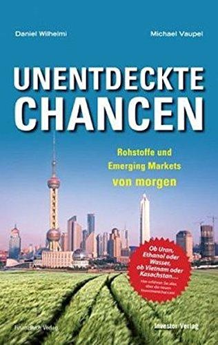 9783898792769: Unentdeckte Chancen: Rohstoffe und Emerging Markets von morgen