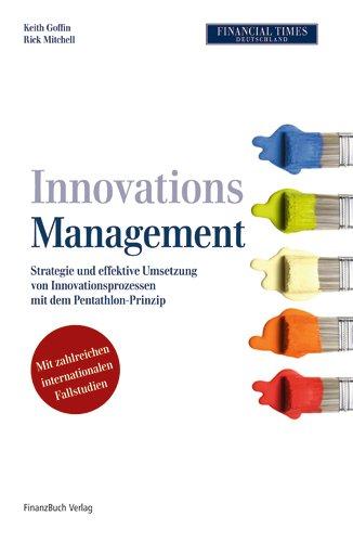 9783898793483: Innovationsmanagement: Strategie und effektive Umsetzung von Innovationsprozessen mit dem Pentathlon-Prinzip