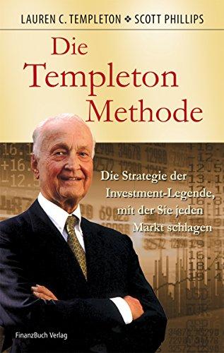 9783898794145: Die Templeton-Methode: Die Strategie der Investmentlegende, mit der sie jeden Markt schlagen