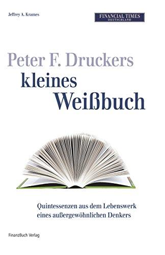 Steve Jobs' Kleines Weißbuch + Rupert Murdochs Kleines Weißbuch + Peter F. Druckers Kleines Weißbuch. 3 Bände im Schuber - Krames / Kahney / La Monica