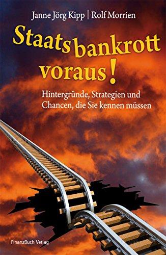 Staatsbankrott voraus!: Hintergründe, Strategien und Chancen, die: Morrien, Rolf und