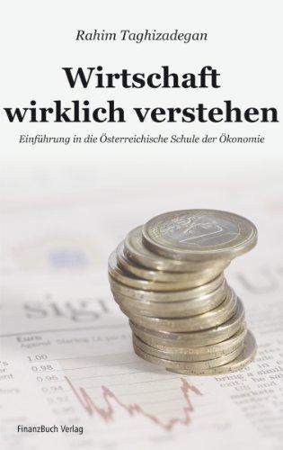 9783898796248: Wirtschaft wirklich verstehen: Einführung in die Österreichische Schule der Ökonomie