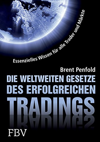 9783898796637: Die weltweiten Gesetze des erfolgreichen Tradings: Essentielles Wissen für alle Trader und alle Märkte