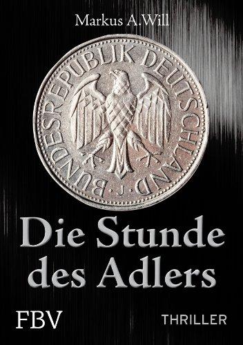 9783898797108: Die Stunde des Adlers