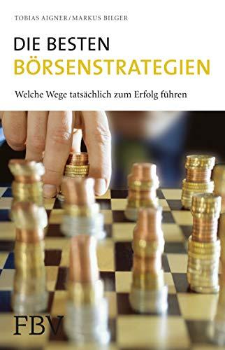 9783898797191: Die besten Börsenstrategien: Welche Wege tatsächlich zum Erfolg führen