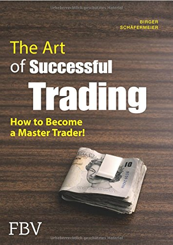 9783898797207: The Art of Successful Trading: How to Become a Master Trader!