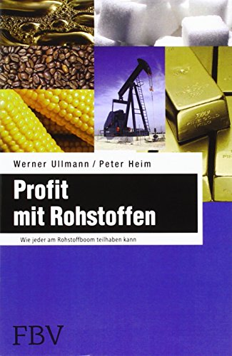 9783898797849: Profit mit Rohstoffen: Wie jeder am Rohstoffboom teilhaben kann