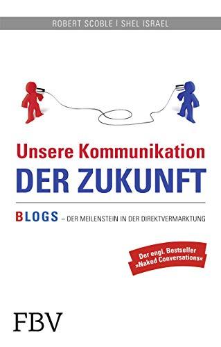 9783898798129: Unsere Kommunikation der Zukunft: Blogs - Der Meilenstein In Der Direktvermarktung