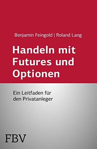 9783898798778: Handeln mit Futures und Optionen: Ein Leitfaden F�r Den Privatanleger