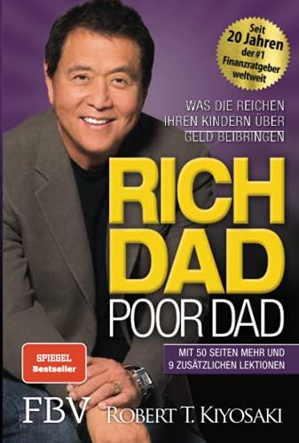 Rich Dad Poor Dad: Was die Reichen ihren Kindern ?ber Geld beibringen