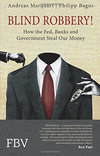 9783898799829: Blind Robbery!: How the Fed, Banks and Government Steal Our Money