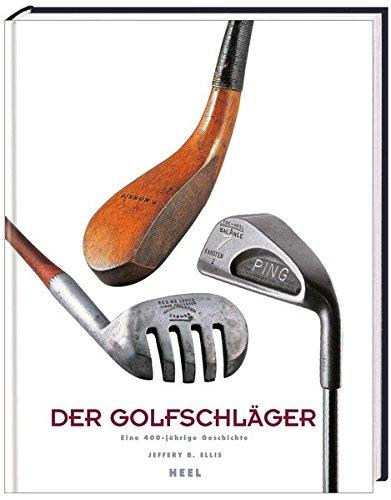 Der Golfschläger (9783898802420) by Jeffrey B. Ellis