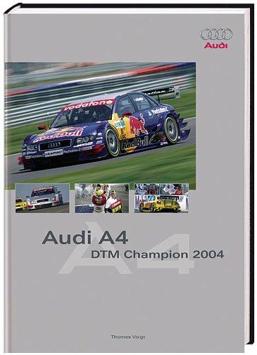 9783898804035: Audi A4 DTM Champion 2004