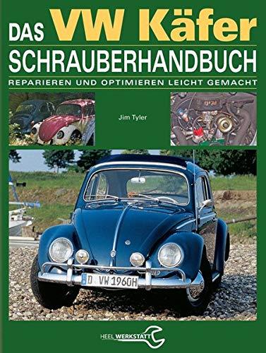 9783898804233: Das VW Käfer Schrauberhandbuch: Reparieren und optimieren leicht gemacht