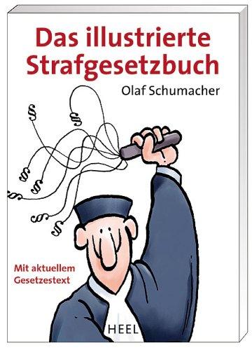 9783898804813: Das illustrierte Strafgesetzbuch (StGB): Mit aktuellem Gesetzestext