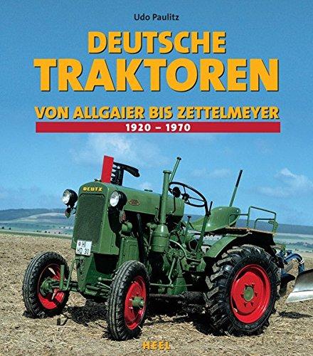 9783898808033: Deutsche Traktoren: Von Allgaier bis Zettelmeyer