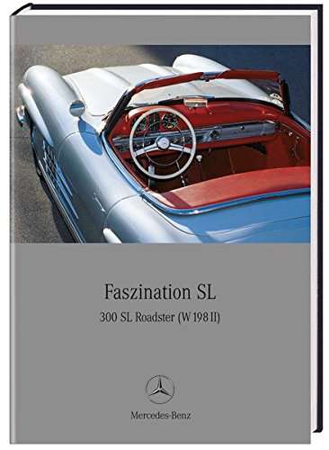 9783898808057: Faszination SL300 SL Roadster (W198 II) (English and German Edition)