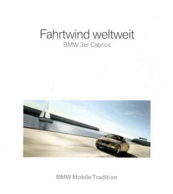 Fahrtwind weltweit: BMW 3er Cabrios : BMW