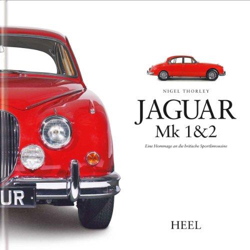 9783898808200: Jaguar Mk 1 & 2. Eine Hommage an die britische Sportlimousine