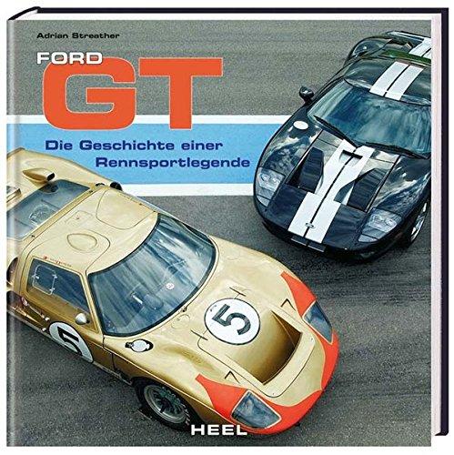 9783898808385: Ford GT: Die Geschichte eine Rennsportlegende