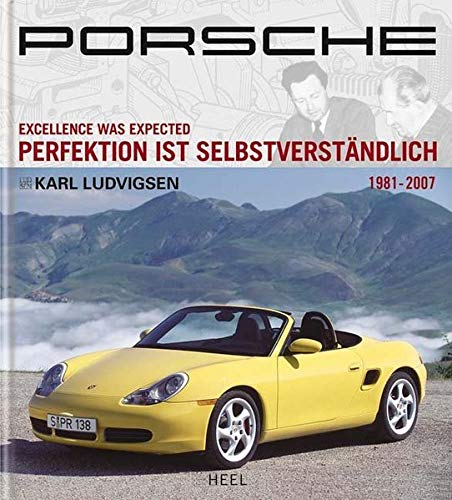 9783898809894: Porsche 03: Excellence was Expected / Perfektion ist Selbstverständlich 1981-2007