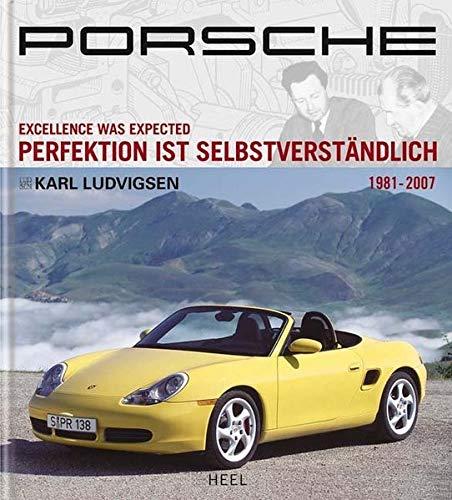 Porsche 03: Excellence was Expected / Perfektion ist Selbstverständlich 1981-2007 (3898809897) by [???]
