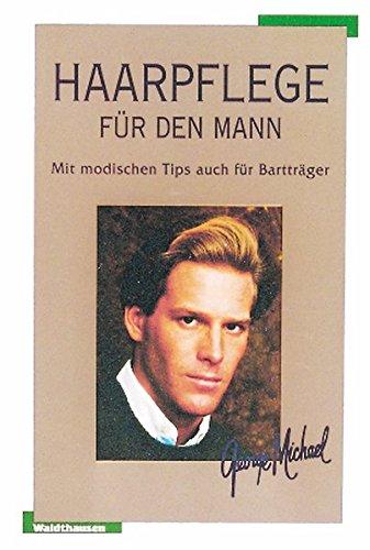 9783898810197: Haarpflege für den Mann: Mit modischen Tips auch für Bartträger