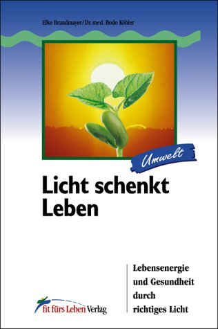 9783898815031: Licht schenkt Leben.