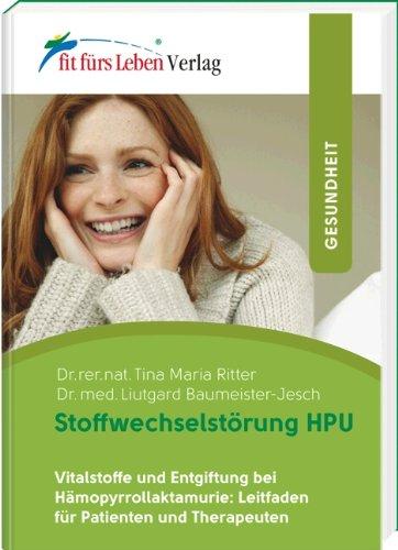 9783898815345: Stoffwechselst�rung HPU: Vitalstoffe und Entgiftung bei H�mopyrrollaktamurie: Leitfaden f�r Patienten und Therapeuten