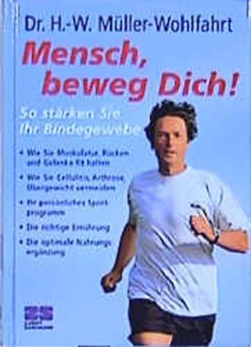 9783898830133: Mensch, beweg Dich! So stärken Sie Ihr Bindegewebe.