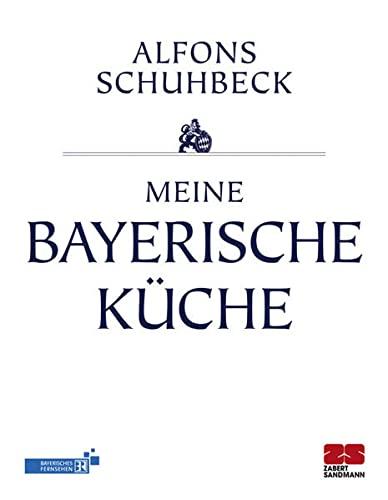 meine bayerische kueche von alfons schuhbeck - ZVAB