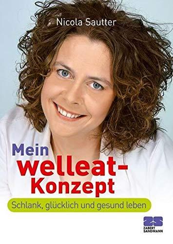 9783898831628: Mein welleat-Konzept: Endlich gesund und gl�cklich