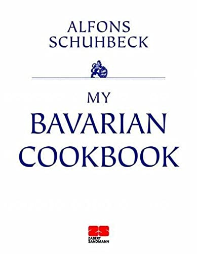 My bavarian Cookbook: Alfons Schuhbeck