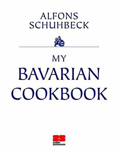 My bavarian Cookbook: Alfons Schuhbeck