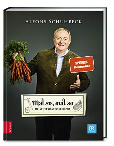 9783898835947 - Alfons Schuhbeck: Mal so, mal so - Meine flexitarische Küche - Buch
