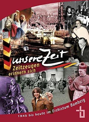 9783898891493: Unsere Zeit. Zeitzeugen erinnern sich: 1945 bis heute im Erzbistum Bamberg