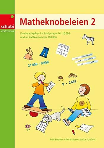 9783898917582: Matheknobeleien 2: Zahlenraum bis 10.000 und bis 100.000. Ab 3.Schuljahr