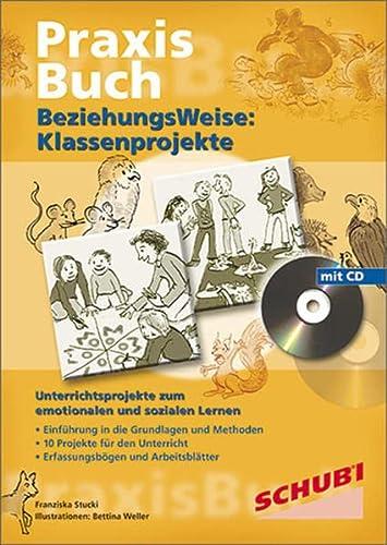 9783898917773: BeziehungsWeise: Klassenprojekte: Unterrichtssequenzen zum emotionalen und sozialem Lernen. Praxisb�cher. 1. bis 5.Schuljahr