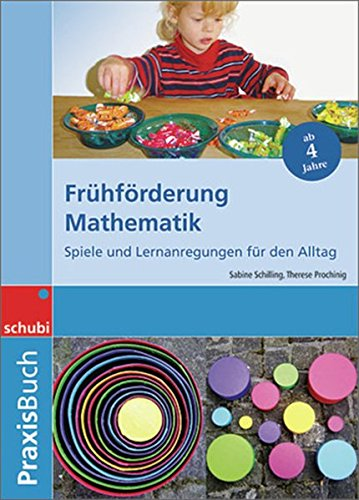 9783898917919: Praxisbuch Frühförderung Mathematik: Frühförderung Mathematik Praixsbuch: Spiele und Ideen für den Alltag. Praxisbücher. 4 - 6 Jahre