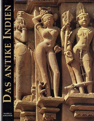 Das antike Indien. Von den Ursprüngen bis: Albanese, Marilia (Text)