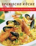 9783898931618: Spanische Küche. Traditionelle Rezepte aus den ...