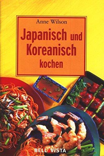 Japanisch und Koreanisch kochen (389893456X) by Anne Wilson