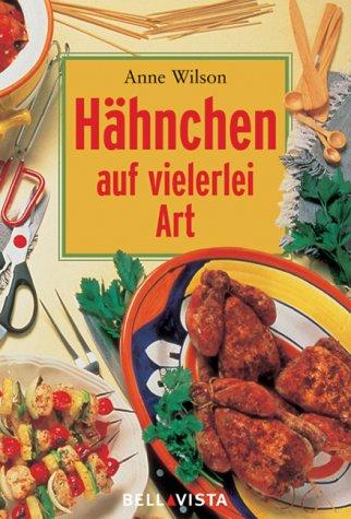 Hähnchen auf vielerlei Art (3898934861) by Anne Wilson