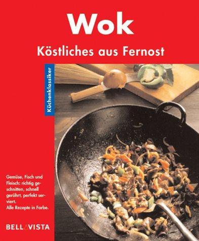9783898935326: Wok. Küchenklassiker: Köstliches aus Fernost