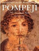 Pompeji. Die versunkene Stadt. Archäologischer Reiseführer: Salvatore Ciro Nappo