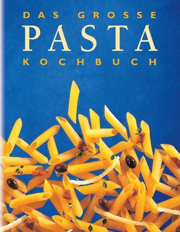 9783898936668: Das große Pasta-Kochbuch